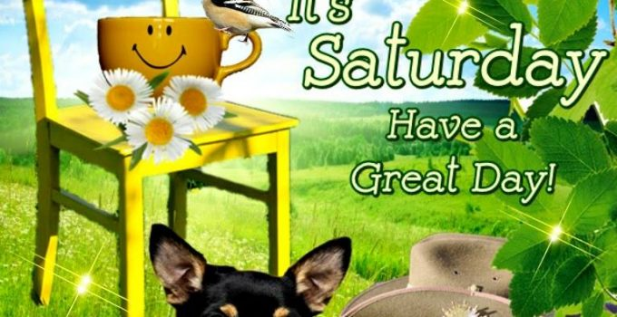 Smile It's Saturday Have a Great Day